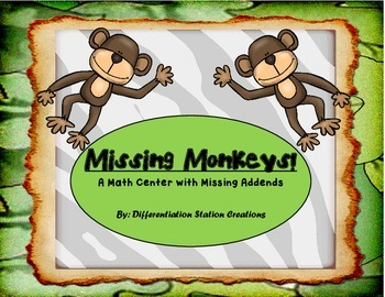 Missing Monkeys: Math Centers with Missing Addends, Differ