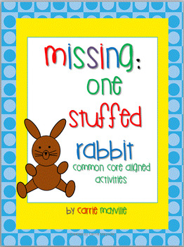 Missing: One Stuffed Rabbit-Common Core Aligned