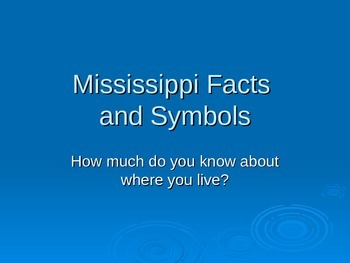 Mississippi Facts and Symbols Powerpoint