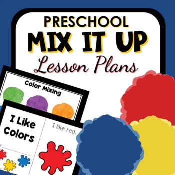Mix It Up Theme Preschool Classroom Lesson Plans
