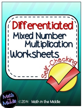 Mixed Number Multiplication Self-Checking Worksheets - Dif