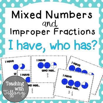 Mixed Numbers and Improper Fractions (I Have Who Has?)