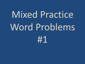 Mixed Practice Word Problems #1