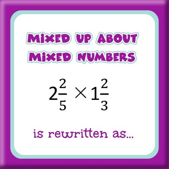Mixed Up About Mixed Numbers - How to Multiply Mixed Numbers