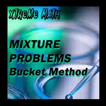 Mixture Problems - XTreme Math - The Bucket Method