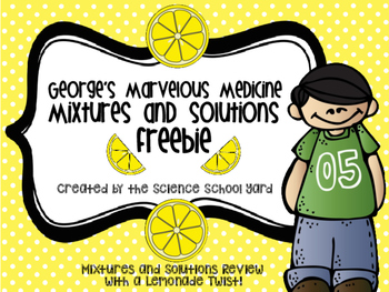 Mixtures and Solutions...George's Marvelous Medicine Science Fun