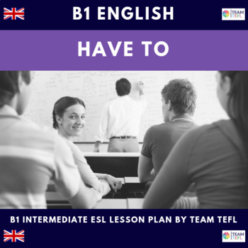 Modals - Must and Have to B1 Intermediate Lesson Plan For ESL