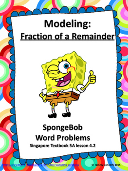Modeling: Fraction of a Remainder Word Problems 'Singapore