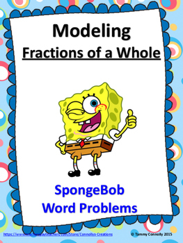 Modeling: Fractions of a Whole SpongeBob Word Problems 'Si