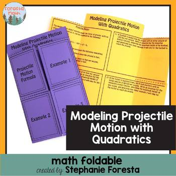 Modeling Projectile Motion with Quadratics Foldable