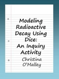 Modeling Radioactive Decay Using Dice: An Inquiry Activity