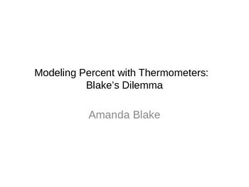 Modeling percent with thermometers 2: Blake's Dilemma Exte