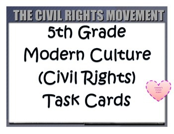 Modern Culture: 20th Century Civil Rights Movement TASK CA