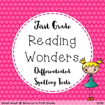 Differentiated Spelling Tests for First Grade Reading Wonders