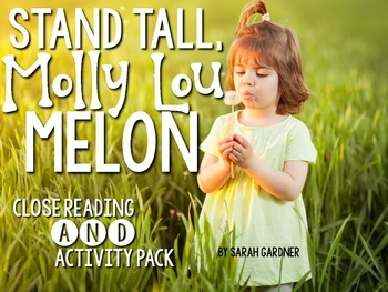 Stand Tall, Molly Lou Melon Close Reading Activities