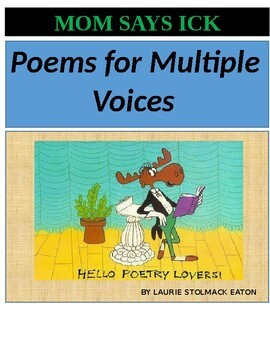 Poems for Multiple Voices: Mom Says Ick;