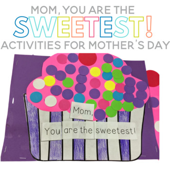 Mom, You are the Sweetest! Mother's Day Activities