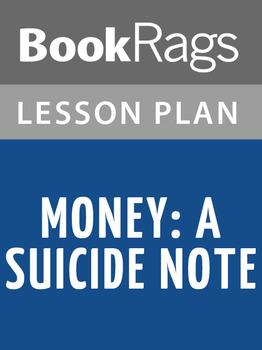 Money: A Suicide Note Lesson Plans