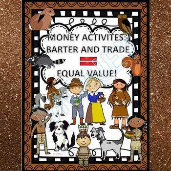 Money Activities: Barter and Trade Equal Value (No Prep Wo