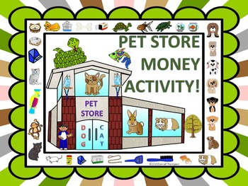 Money Activities: Worksheet (Pet Store)