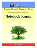 Money Doesn't Grow on Trees-Real Money Talk for Grades 9-12+