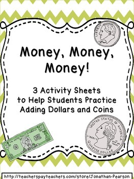 Money Money Money! Three Activities for Adding Dollars and Coins