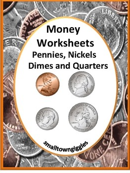 Money Worksheets, Pennies, Nickels, Dimes and Quarter