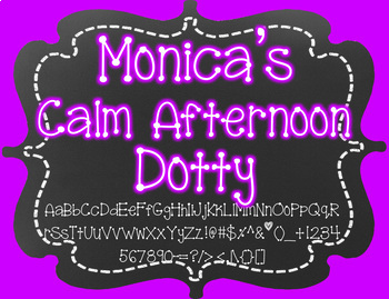 Monica's Calm Afternoon Dotty {Font for Personal and Comme