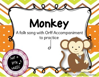 Monkey -- A folk song with Orff accompaniment to practice