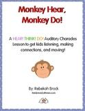 Monkey Hear, Monkey Do!  A Hear! Think! Do! Auditory Chara