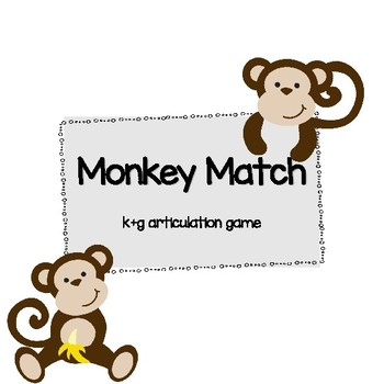 Monkey Match Articulation - k & g