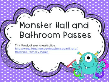 Monster Hall and Bathroom Passes