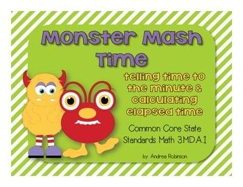 Monster Mash Time - 3rd grade - Time to the Minute & Elapsed Time