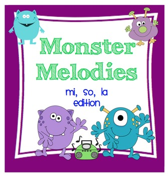 Monster Melodies: mi, so, la Edition