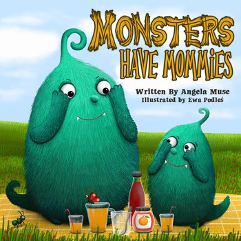 Monsters Have Mommies Picture Book
