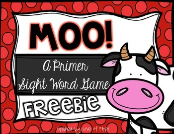 Moo! A Primer Sight Word Game FREEBIE