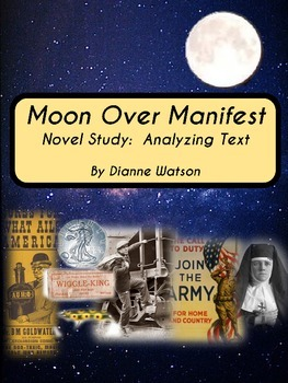 Moon Over Manifest Novel Study Analyzing Text by Dianne Watson