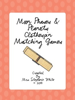 Moon Phases and Planets Clothespin Matching Games