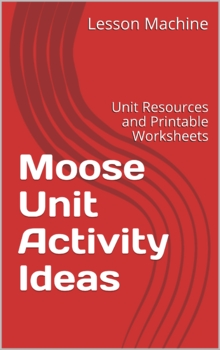Moose Unit Activity Ideas