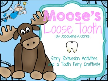 Moose's Loose Tooth Extension Activities