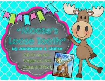 Moose's Loose Tooth - Sequence, Plot Diagram, Cause/Effect