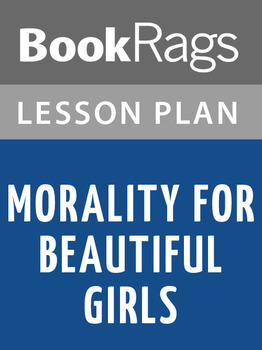Morality for Beautiful Girls Lesson Plans