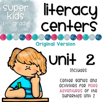 More Adventures of the Superkids Unit 2 Literacy Centers
