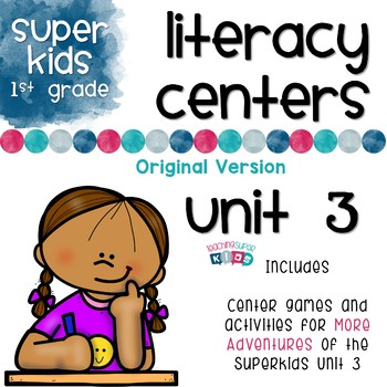 More Adventures of the Superkids Unit 3 Literacy Centers