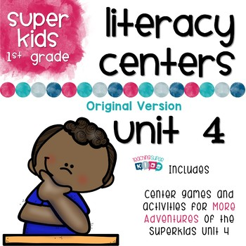 More Adventures of the Superkids Unit 4 Literacy Centers