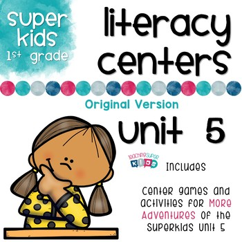 More Adventures of the Superkids Unit 5 Literacy Centers