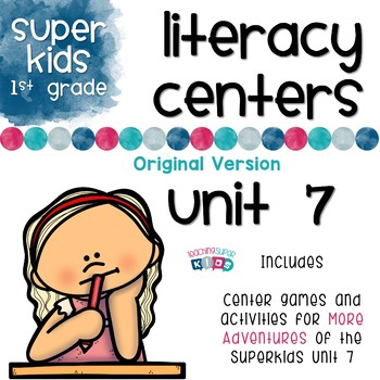More Adventures of the Superkids Unit 7 Literacy Centers