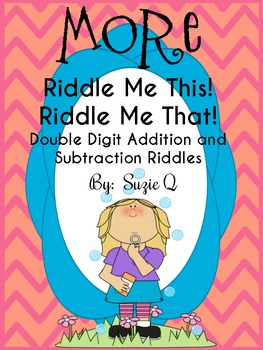 More Double Digit Addition and Subtraction riddles