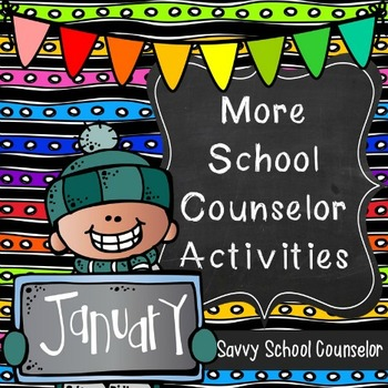 More School Counselor Activities for January-Savvy School