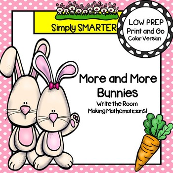 More and More Bunnies:  LOW PREP Addition Write the Room